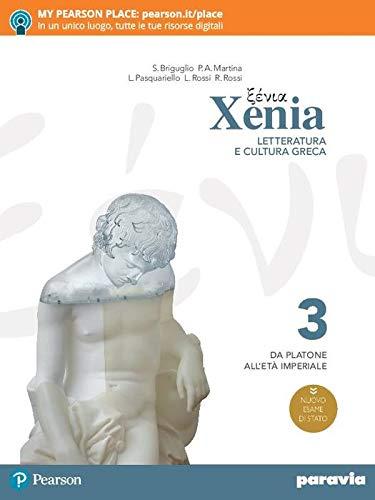 Xenia. Letteratura e cultura greca. Per le Scuole superiori. Con e-book. Con espansione online (Vol. 3)