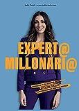 Expert@ Millonari@: Conviértete en una autoridad digital. Gana dinero, tiempo y libertad creando productos digitales.