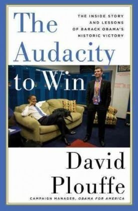 Image of The Audacity to Win: The Inside Story and Lessons of Barack Obama's Historic Victory