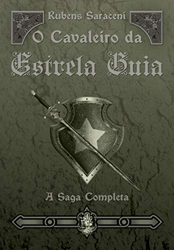O cavaleiro da Estrela Guia: A saga completa