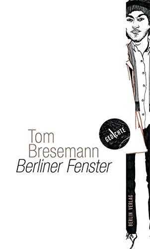Berliner Fenster: Gedichte