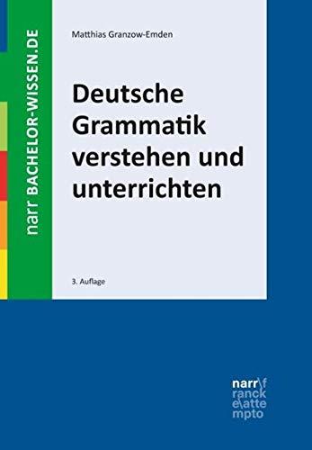 Deutsche Grammatik verstehen und unterrichten (bachelor-wissen)