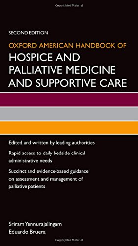 Compare Textbook Prices for Oxford American Handbook of Hospice and Palliative Medicine and Supportive Care Oxford American Handbooks in Medicine 2 Edition ISBN 9780199375301 by Yennurajalingam, Sriram,Bruera, Eduardo