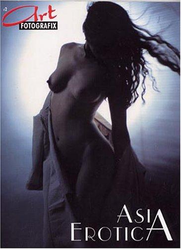 Art Fotografix n°2 : Asia Erotica