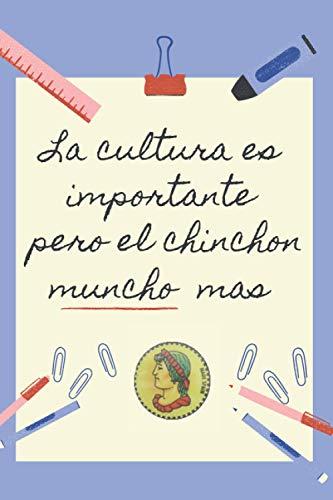 LA EDUCACION ES IMPORTANTE PERO EL CHINCHÓN MUNCHO MAS: CUADERNO DE NOTAS...