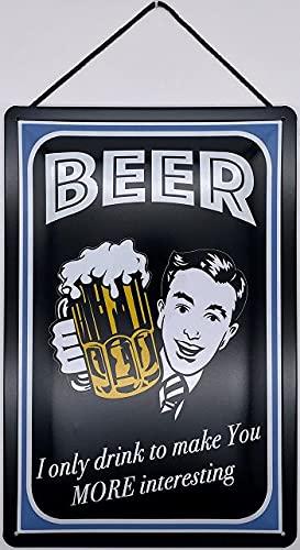 Blechschild Blechemma - Cordón (30 x 20 cm), diseño con texto en inglés 'Beer I only drink to make you more interesting'