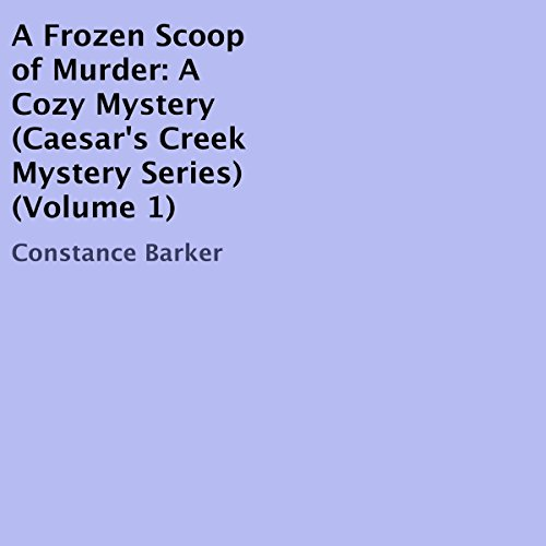 A Frozen Scoop of Murder: A Cozy Mystery Audiobook By Constance Barker cover art