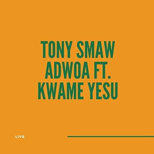 Tony Smaw feat. Kwame Yesu