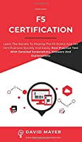 F5 Certification: Learn the secrets to passing the F5 exams and get certifications quickly and easily. Real Practice Test With Detailed Screenshots, Answers And Explanations
