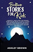 Bedtime Stories for Kids: 2 books in 1: Many Lovely and Inspiring Stories for Kids above 3 to have a Natural Sleep for better Imagination and Mental Growth in these Bedtime Stories for Kids containing Tales about Kings, Dragons, and Animals