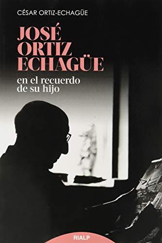 Jose Ortiz Echagüe: En el recuerdo de su hijo