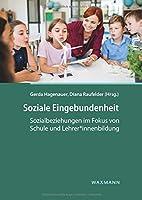 Soziale Eingebundenheit: Sozialbeziehungen im Fokus von Schule und Lehrer*innenbildung