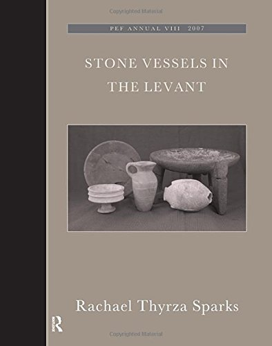 Stone Vessels in the Levant (The Palestine Exploration Fund Annuals, Band 8)