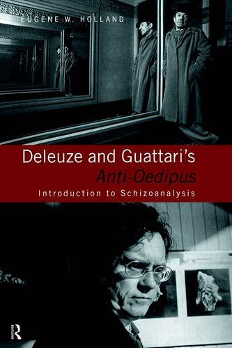 Deleuze and Guattari's Anti-Oedipus: Introduction to Schizoanalysis