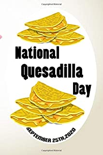 """National Quesadilla Day: Good notebook, Quesadilla lined notebook / journal gift,120 Pages, perfect Size 6"""" x 9"""", Soft Cov..."""