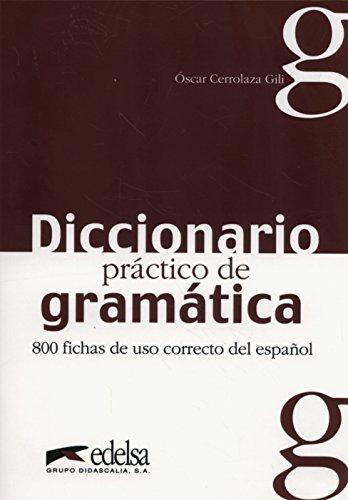 Diccionario Practico De Gramatica [Lingua spagnola]: 800 fichas de uso correcto del español