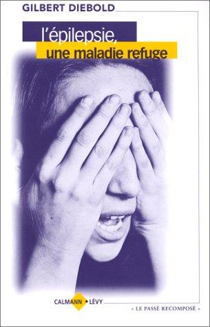 L'Epilepsie, une maladie refuge