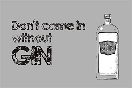 Crealuxe Fussmatte Dont Come in Without Gin - Fussmatte Bedruckt Türmatte Innenmatte Schmutzmatte lustige Motivfussmatte