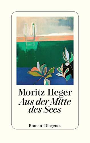 Buchseite und Rezensionen zu 'Aus der Mitte des Sees' von Moritz Heger