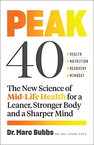 Peak 40: The New Science of Mid-Life Health for a Leaner, Stronger Body and a Sharper Mind (English Edition)