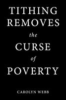 Tithing Removes the Curse of Poverty