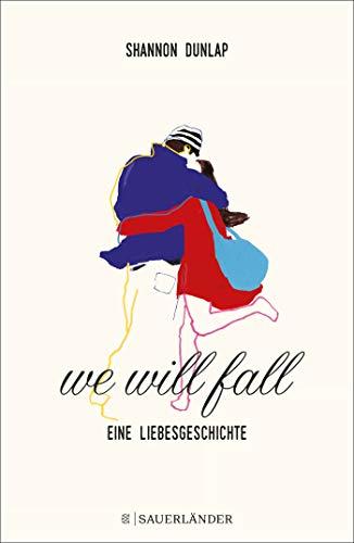 We Will Fall: Eine Liebesgeschichte
