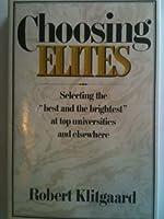 Choosing Elites 0465011063 Book Cover