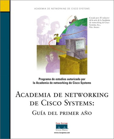 Academia De Networking De Cisco Systems: Guia Del Primer Ano (Cisco Networking Academy Program)