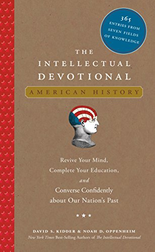 The Intellectual Devotional: American History: Revive Your Mind, Complete Your Education, and Converse Confidently about Our Nation's Past (The Intellectual Devotional Series)