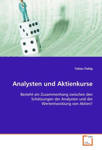 Analysten und Aktienkurse: Besteht ein Zusammenhang zwischen den Schätzungen der Analysten und der Wertentwicklung von Aktien?