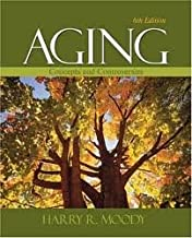Aging: Concepts and Controversies 6th (sixth) edition