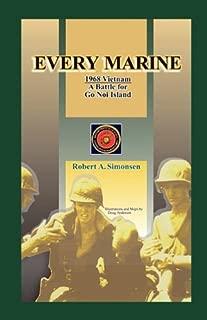 Every Marine, 1968 Vietnam: A Battle for Go Noi Island