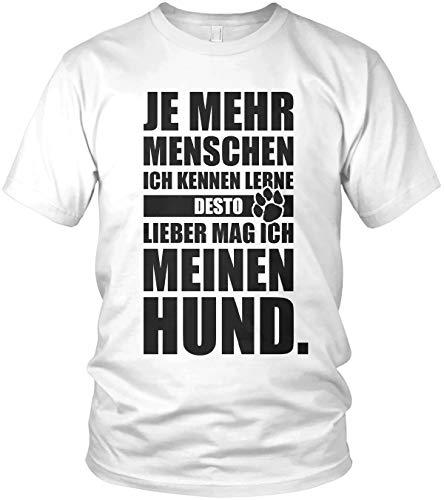 Je Mehr Menschen Ich Kenne, Desto Lieber Mag Ich Meinen Hund - Sprüche für Hundebesitzer & Hundesport - Unisex T-Shirt und Herren Tshirt, Größe:5XL, Farbe:Weiß