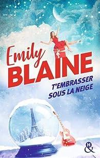 T'embrasser sous la neige par Emily Blaine