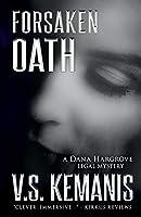 Forsaken Oath (Dana Hargrove Legal Mystery)