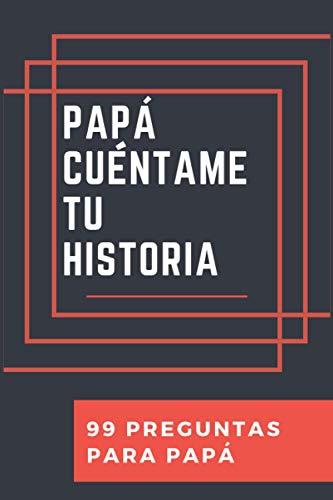 Papá cuéntame tu historia, 99 preguntas para Papá: regalo para Papá ¿me cuentas tu historia?, Papá Libro, Papá cuéntame, (Souvenirs)