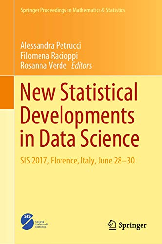 Compare Textbook Prices for New Statistical Developments in Data Science: SIS 2017, Florence, Italy, June 28-30 Springer Proceedings in Mathematics & Statistics 288 1st ed. 2019 Edition ISBN 9783030211578 by Petrucci, Alessandra,Racioppi, Filomena,Verde, Rosanna