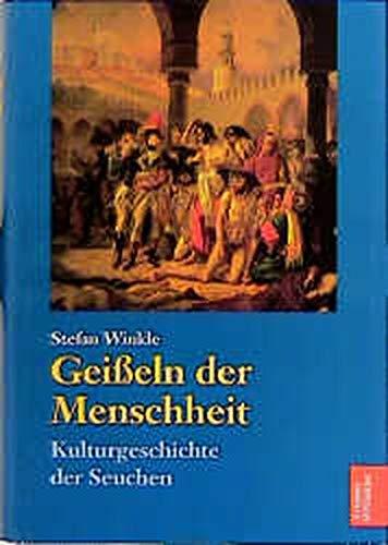 Geißeln der Menschheit: Kulturgeschichte der Seuchen (Artemis & Winkler Sachbuch)
