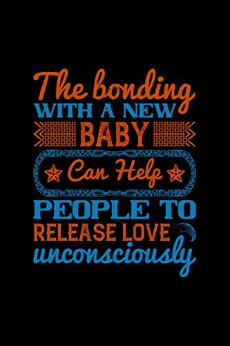 Notizbuch the bonding with a new baby can help people to release love unconsciously: Notizbuch Din A5 Neugeborenes Geschenk mit 120 karierten Seiten