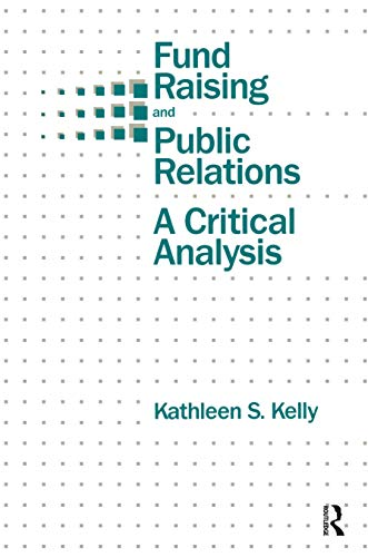 Fund Raising and Public Relations: A Critical Analysis (Routledge Communication Series) (English Edition)