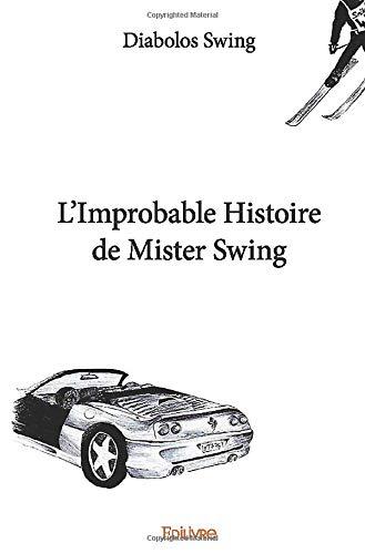 L'Improbable Histoire de Mister Swing