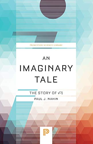 An Imaginary Tale – The Story of ′–1 (Princeton Science Library)