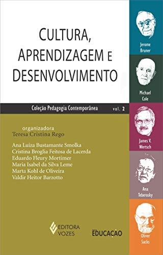 Cultura, aprendizagem e desenvolvimento Vol. 2: Jerome Bruner, Michael Cole, James V. Wertsch, Oliver Sacks e Ana Teberosky: Volume 2