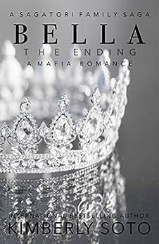 Bella: The Ending: A Sagatori Family Saga by [Kimberly Soto]