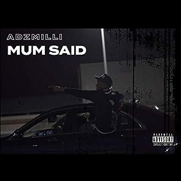 Mum Said