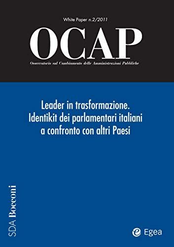 OCAP 2.2011 - Leader in trasformazione. Identikit dei parlamentari italiani a confronto con altri Paesi (Italian Edition)