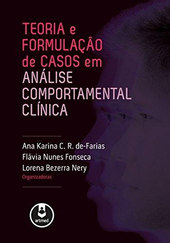 Teoria e Formulação de Casos em Análise Comportamental Clínica