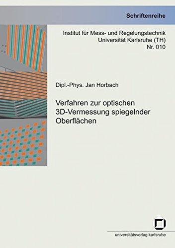 Verfahren zur optischen 3D-Vermessung spiegelnder Oberflächen (Schriftenreihe Institut für Mess- und Regelungstechnik, Universität Karlsruhe (TH))