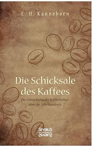 Schicksale des Kaffees: Die Entstehung der Kaffeekultur über die Jahrhunderte