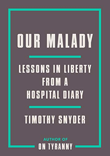 Our Malady: Lessons in Liberty from a Hospital Diary (English Edition)